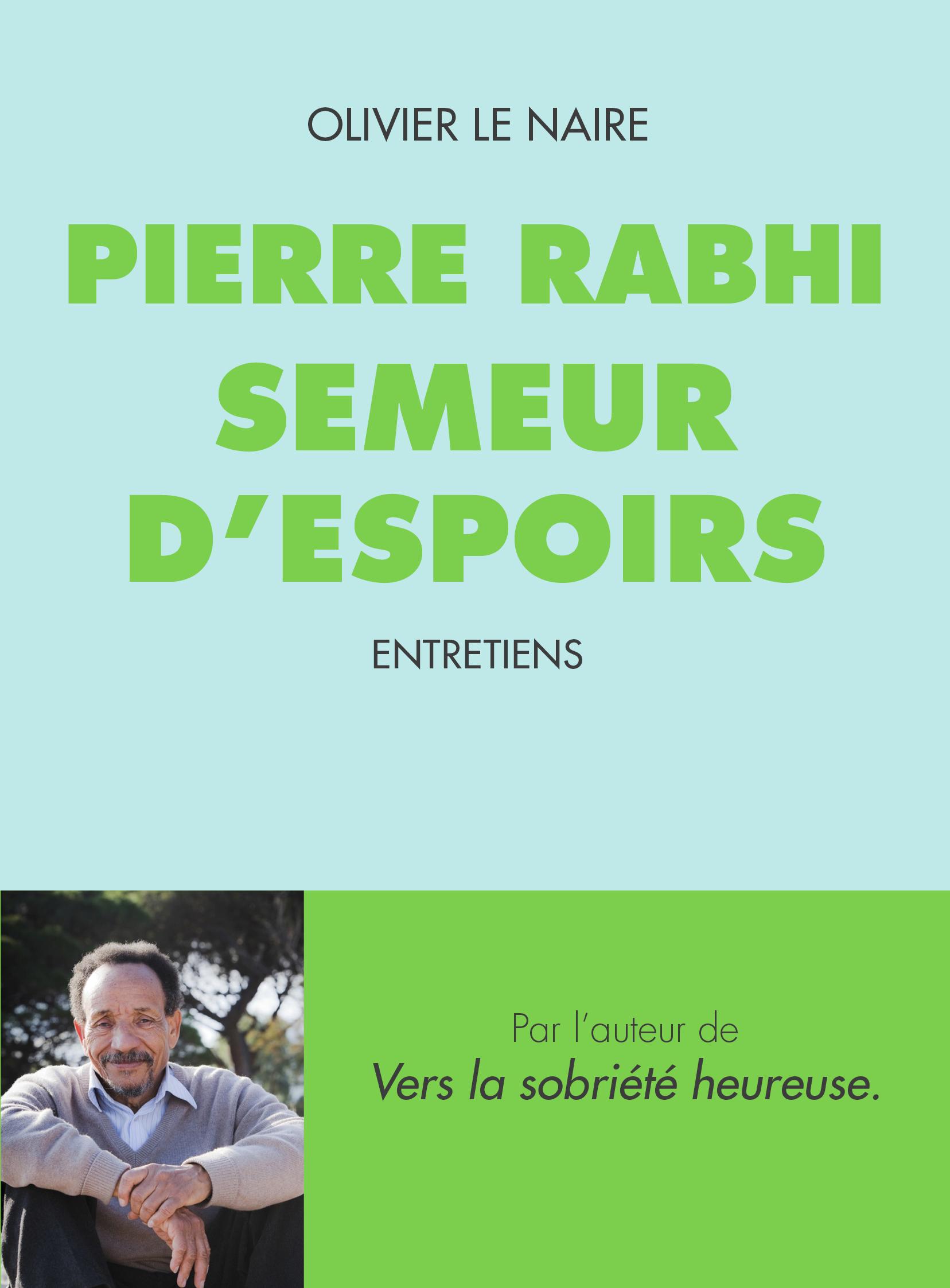 Exceptionnel Pierre Rabhi, semeur d'espoirs | Mouvement Colibris NQ82